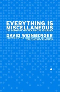 Everything Is Miscellaneous book cover