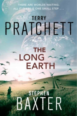 The Long Earth by Terry Pratchett & Stephen Baxter