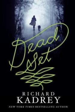 Dead Set by Richard Kadrey