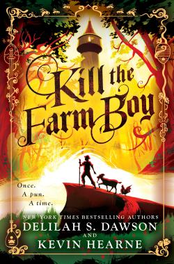 Kill the Farm Boy by Delilah S. Dawson and Kevin Hearne