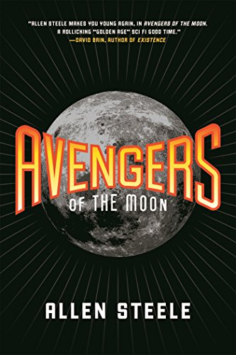 Cover of the book Avengers of the Moon by Allen Steele