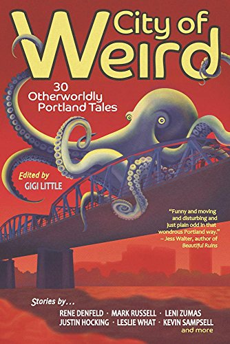 Cover of the book City of Weird: 30 Otherworldly Portland Tales by Gigi Little