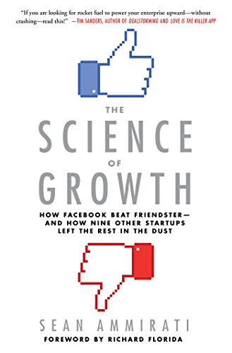 Cover of the book The Science of Growth: How Facebook Beat Friendster--and How Nine Other Startups Left the Rest in the Dust by Sean Ammirati
