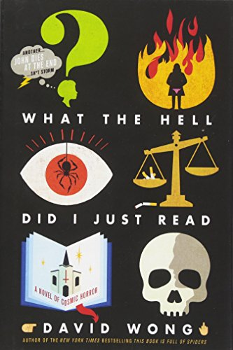 Cover of the book What the Hell Did I Just Read by David Wong