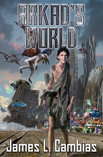 Cover of the book Arkad's World by James L. Cambias