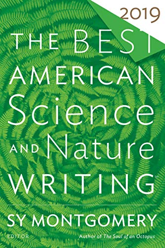 Cover of the book The Best American Science and Nature Writing 2019 edited by Sy Montgomery and Jaime Green