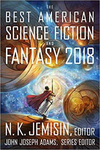 Cover of the book The Best American Science Fiction and Fantasy 2018 edited by N. K. Jemisin and John Joseph Adams