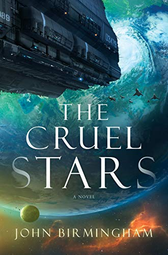 Cover of the book The Cruel Stars by John Birmingham
