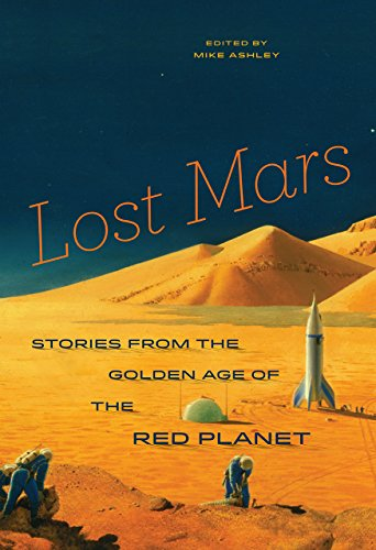Cover of the book Lost Mars: Stories from the Golden Age of the Red Planet edited by Mike Ashley