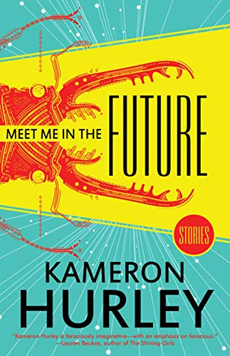 Cover of the book Meet Me in the Future by Kameron Hurley