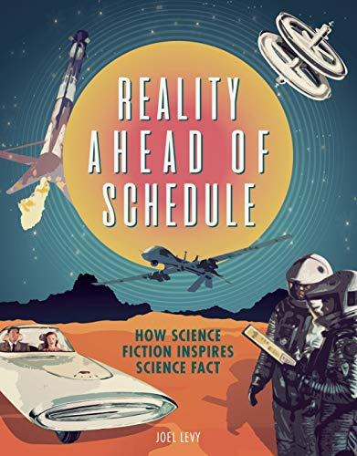 Cover of the book Reality ahead of Schedule: How Science Fiction Inspires Science Fact by Joel Levy