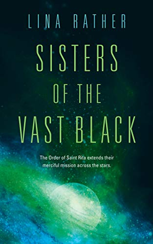 Cover of the book Sisters of the Vast Black by Lina Rather