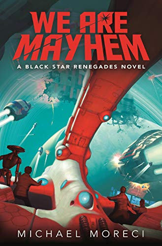 Cover of the book We Are Mayhem by Michael Moreci