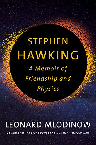Cover of the book Stephen Hawking: A Memoir of Friendship and Physics by Leonard Mlodinow
