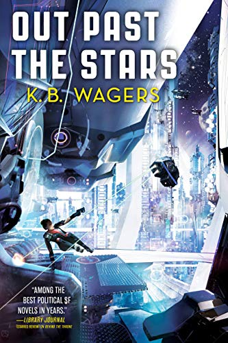 Cover of the book Out Past the Stars by K. B. Wagers