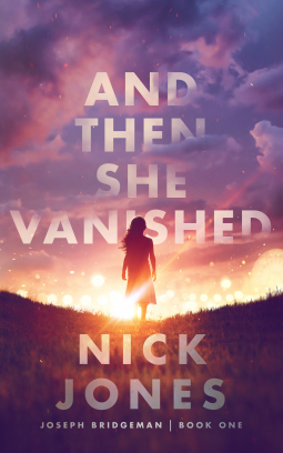 Cover of the book And Then She Vanished by Nick Jones