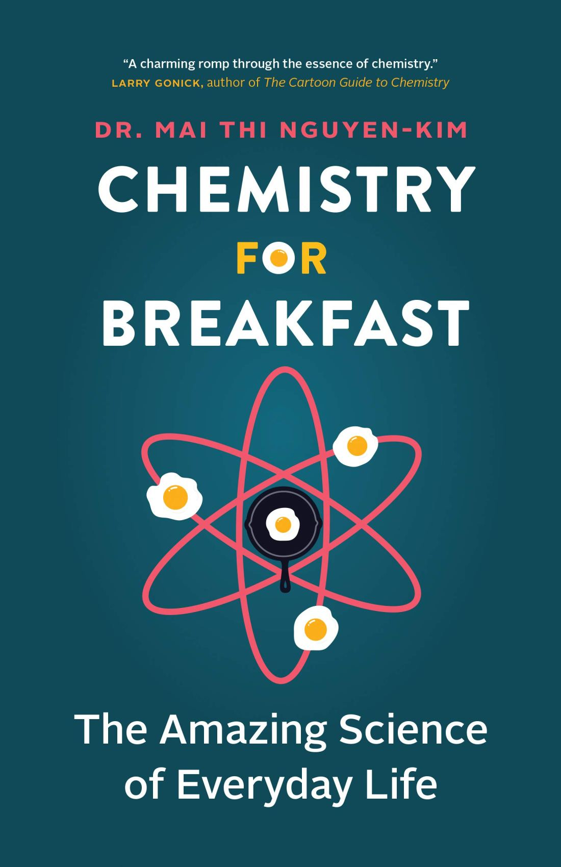 Cover of the book Chemistry for Breakfast: The Amazing Science of Everyday Life by Mai Thi Nguyen-Kim