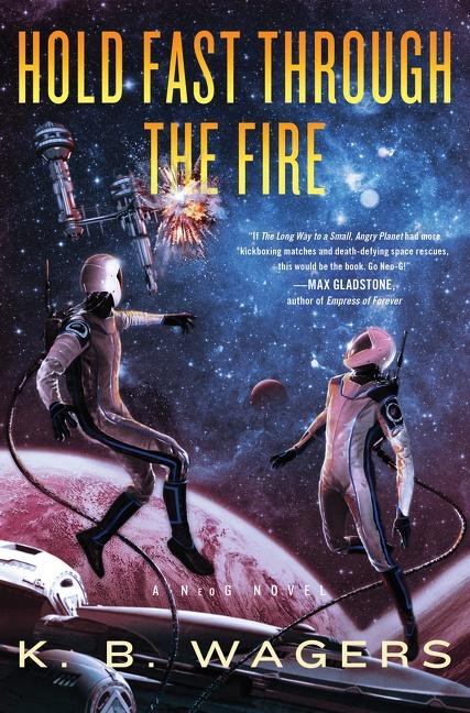 Cover of the book Hold Fast through the Fire by K. B. Wagers