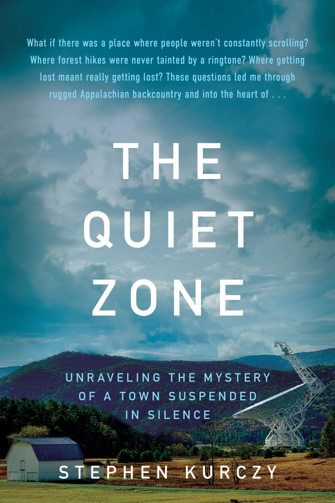 Cover of the book The Quiet Zone: Unraveling the Mystery of a Town Suspended in Silence by Stephen Kurczy